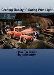 Creating Reality Painting with Light How-to Guide by Eric Curry